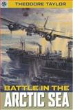Battle in the Arctic Sea, Theodore Taylor, 1402751230