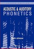 Acoustic and Auditory Phonetics, Keith Johnson, 1405101237