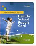 Creating a Healthy School Using the Healthy School Report Card 9781416611233