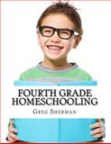 Fourth Grade Homeschooling, Greg Sherman and Thomas Bell, 1499191235