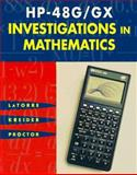HP-48 G/GX Investigations in Mathematics, LaTorre, D. and Kreider, D., 1886801231
