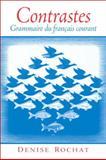 Contrastes : Grammaire du français Courant, Rochat, Denise, 0131101234