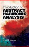Introduction to Abstract Harmonic Analysis, Loomis, Lynn H., 0486481239