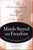 Minds Stayed on Freedom, Youth of the Rural Organizing and Cultural Center, 0813311233
