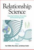 Relationship Science : Integrating Evolutionary, Neuroscience, and Sociocultural Approaches, Omri Gillath, 1433811235