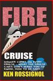 Fire Cruise, Ken Rossignol, 1495431231