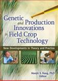 Genetic and Production Innovations in Field Crop Technology : New Developments in Theory and Practice, Manjit S. Kang, 1560221232