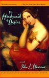 The Handmaid of Desire, John L'Heureux, 1569471231