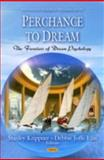 Perchance to Dream: the Frontiers of Dream Psychology, , 1608761231
