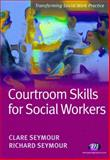 Courtroom Skills for Social Workers, Seymour, Clare and Seymour, Richard, 1844451232