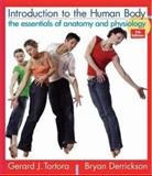 Introduction to the Human Body : The Essentials of Anatomy and Physiology, Tortora, Gerard J. and Derrickson, Bryan H., 0471691232