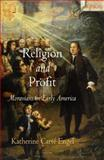 Religion and Profit : Moravians in Early America, Engel, Katherine Carte, 0812241231