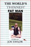 The World's Thinnest Fat Man, Joe Taylor, 0930501233