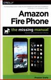 Fire Phone: the Missing Manual, Gralla, Preston, 1491911239