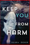 Keep You from Harm, Debra Doxer, 1492381233
