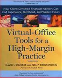 Virtual-Office Tools for a High-Margin Practice, David J. Drucker and Joel P. Bruckenstein, 1576601234