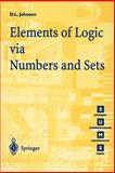 Elements of Logic Via Numbers and Sets, Johnson, D. L., 3540761233
