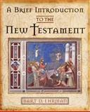 A Brief Introduction to the New Testament, Ehrman, Bart D., 0195161238