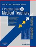 A Practical Guide for Medical Teachers, Dent, John, 0702031232