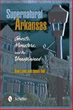 Supernatural Arkansas, Alan Lowe and Jason Hall, 0764341235