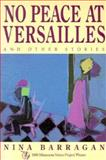 No Peace at Versailles and Other Stories, Nina Barragan, 089823123X