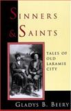 Sinners and Saints, Gladys B. Beery, 0931271231