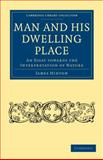 Man and His Dwelling Place : An Essay Towards the Interpretation of Nature, Hinton, James, 1108001238