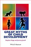 Great Myths of Child Development, Hupp, Stephen and Jewell, Jeremy, 1118521234