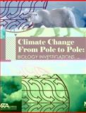 Climate Change from Pole to Pole : Biology Investigations, Constible, Juanita and Sandro, Luke, 1933531231