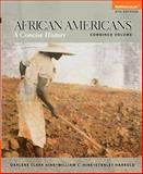 African Americans : A Concise History, Combined Plus NEW MyHistoryLab with EText -- Access Card Package, Hine, Darlene Clark and Hine, William C., 0205971237