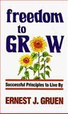 Freedom to Grow, Ernest J. Gruen, 0883681234