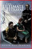 The Ultimate Betrayal, Kevin Roy Jenkins, 1463411235