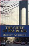 The Chief of Bay Ridge, Robert Anthony, 1484821238
