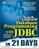 Teach Yourself Database Programming with JDBC in 21 Days, Hobbs, Ashton, 1575211238