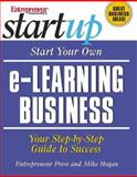 Start Your Own e-Learning Business, Hogan, Mike, 1932531238