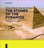 The Stones of the Pyramids : Provenance of the Building Stones of the Old Kingdom Pyramids of Egypt, Klemm, Dietrich and Klemm, Rosemarie, 3110221233