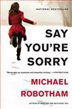 Say You're Sorry, Michael Robotham, 0316221236