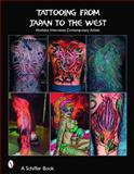 Tattooing from Japan to the West, Takahiro Kitamura, 0764321234