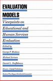 Evaluation Models : Viewpoints on Educational and Human Services Evaluation (Text Edition), , 0898381231