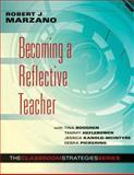 Becoming a Reflective Teacher, Marzano, Robert J. and Boogren, Tina, 0983351236