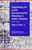 Organizing for Local Governmental Planning in North Carolina, Green, Philip P., Jr., 1560111232