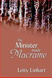 The Minister Made Macrame 9781589301238