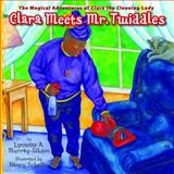 Clara and Mr. Twiddles, Lynnette A. Murray-Gibson, 1589851234