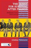 The Quest for Survival after Franco : Moderate Francoism and the Slow Journey to the Polls, 1964-1977, Palomares, Cristina, 1845191234