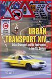 Urban Transport XIV : Urban Transport and the Environment in the 21st Century, Brebbia, C. A., 184564123X
