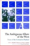 The Ambiguous Allure of the West : Traces of the Colonial in Thailand, Harrison, Rachel and Jackson, Peter A., 9622091237
