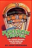 Johnny's Jukebox Trivia, John Robinson, 059526123X