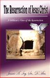 The Resurrection of Jesus Christ, James Ivy, 0615361234