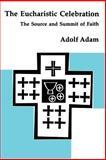 The Eucharistic Celebration, Adolf Adam, 0814661238