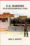 U S Marines at Guantanamo Bay, Cub, Don A. Dewitt, 1462021239
